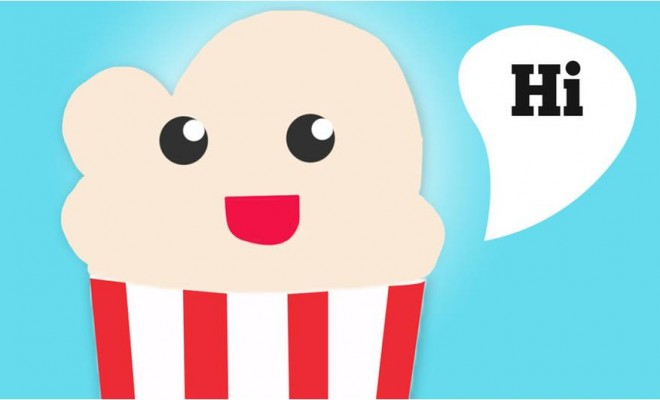 Why Popcorn Time Is Still Considered A Reliable Option?