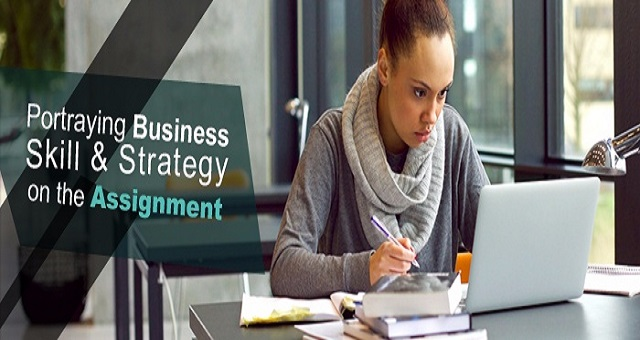 Portraying Business Skill and Strategy on the Assignment